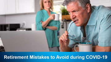 Retirement Mistakes to Avoid during Covid-19