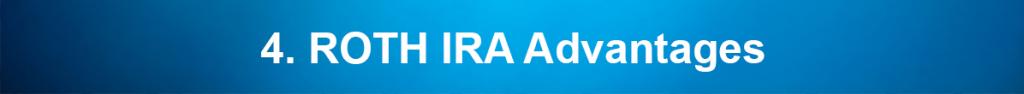 4. ROTH IRA Advantages