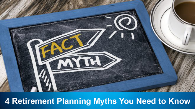 4 Retirement Planning Myths You Need to Know