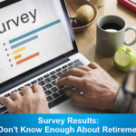 Survey Results: Americans Don't Know Enough About Retirement Planning.