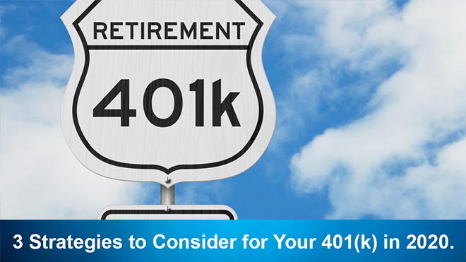 3 Strategies to Consider for Your 401(k) in 2020.