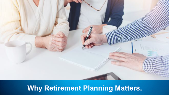 Why Retirement Planning Matters.