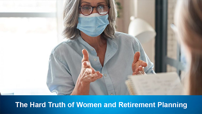 The Hard Truth of Women and Retirement Planning
