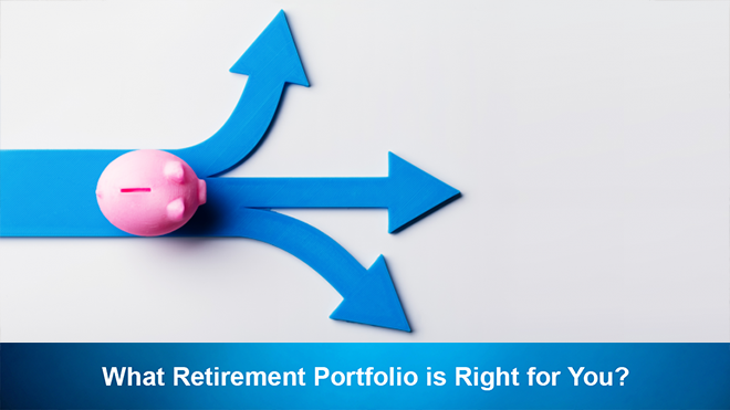 What Retirement Portfolio is Right for You?