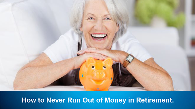How to Never Run Out of Money in Retirement.