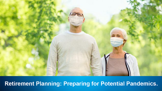 Retirement Planning: Preparing for Potential Pandemics.