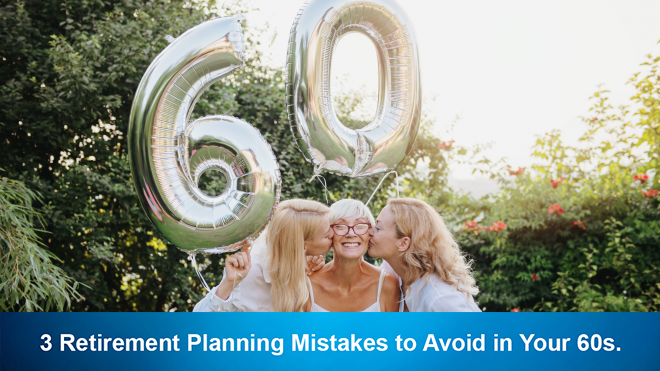 3 Retirement Planning Mistakes to Avoid in Your 60s.