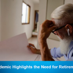 How the Pandemic Highlights the Need for Retirement Planning