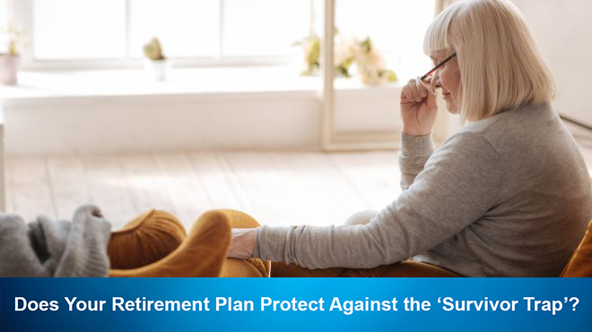 Does Your Retirement Plan Protect Against the 'Survivor Trap'?