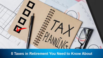 5 Taxes in Retirement You Need to Know About