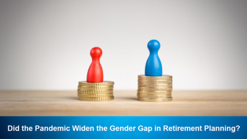 Did the Pandemic Widen the Gender Gap in Retirement Planning?