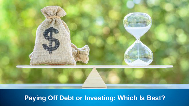 Paying Off Debt or Investing: Which Is Best?