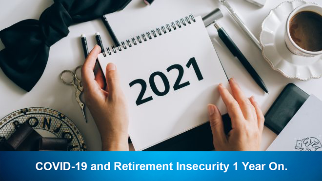 COVID-19 and Retirement Insecurity 1 Year On.
