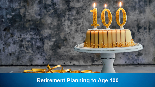 Retirement Planning to Age 100