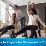 4 Ways to Prepare for Retirement in Your 20s