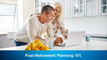 Post-Retirement Planning 101.