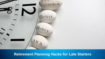 Retirement Planning Hacks for Late Starters