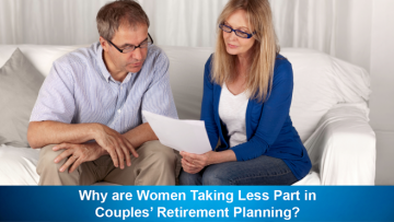 Why are Women Taking Less Part in Couples' Retirement Planning?