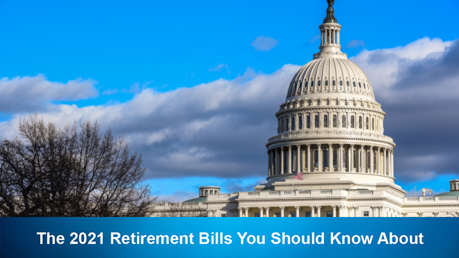The 2021 Retirement Bills You Should Know About