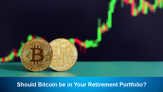 Should Bitcoin be in Your Retirement Portfolio?